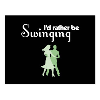 I d Rather Be Swinging Post Card