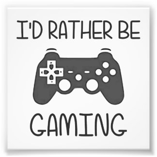 I d Rather Be Video Gaming Photographic Print