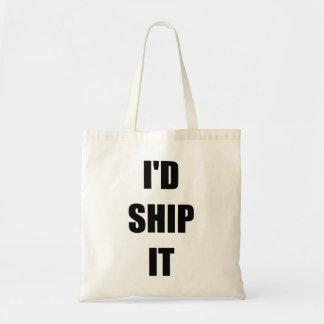 I d Ship It Canvas Bag