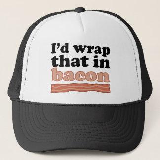 I'd Wrap That In Bacon Trucker Hat