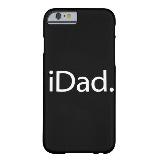 i Dad (iDad) Barely There iPhone 6 Case