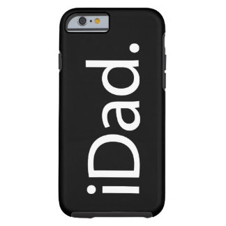 i Dad (iDad) Tough iPhone 6 Case