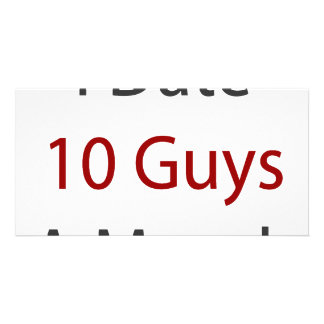 I Date 10 Guys A Month Photo Greeting Card