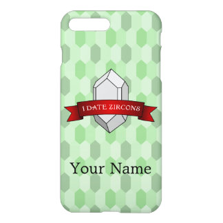 I Date Zircons Banner iPhone 7 Plus Case