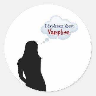 I daydream about Vampires Round Sticker