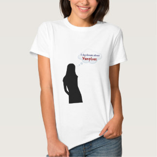 I daydream about Vampires Tees