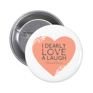 I Dearly Love A Laugh - Jane Austen Quote 6 Cm Round Badge