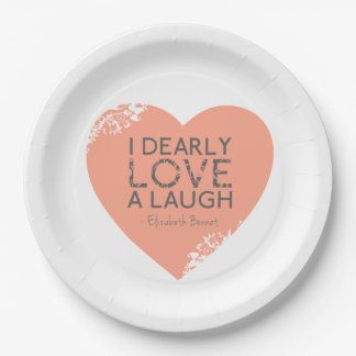 I Dearly Love A Laugh - Jane Austen Quote 9 Inch Paper Plate