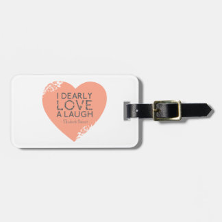 I Dearly Love A Laugh - Jane Austen Quote Bag Tag