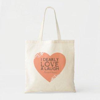 I Dearly Love A Laugh Tote Bag