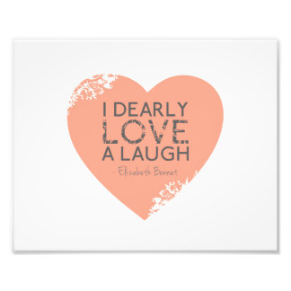 I Dearly Love A Laugh - Jane Austen Quote Art Photo