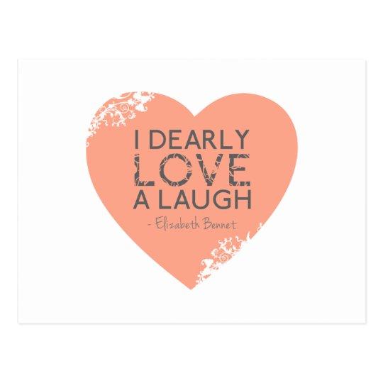 I Dearly Love A Laugh - Jane Austen