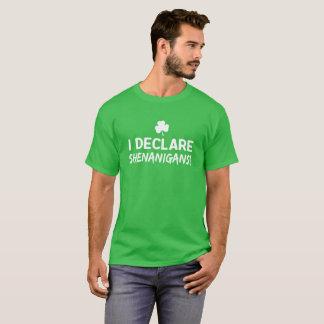 I declare shenanigans! T-Shirt