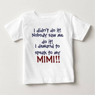 I demand to speak to my Mimi! Infant Child's T-Shi T Shirt