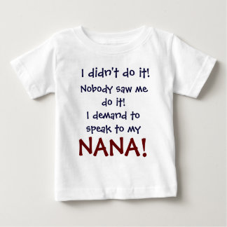 I Demand To Speak To My Nana T-Shirt