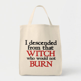 I descended from that witch that wouldn't burn tote bag