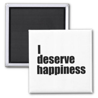 I deserve happiness magnet