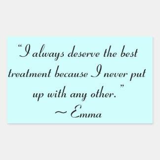 I Deserve the Best Treatment Jane Austen Quote Rectangular Sticker