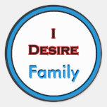 I Desire Family Round Sticker