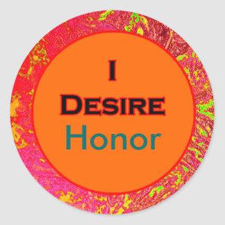 I Desire Honor Round Sticker