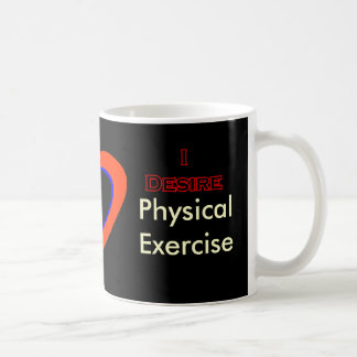 I Desire Physical Exercise Basic White Mug
