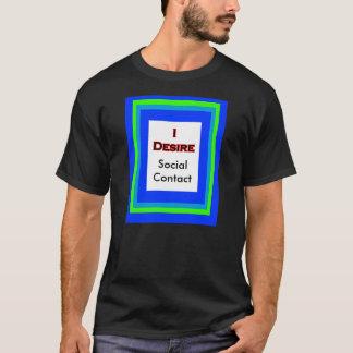 I Desire Social Contact T-Shirt