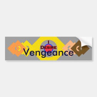 I Desire Vengeance Bumper Sticker