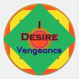 I Desire Vengeance Round Sticker