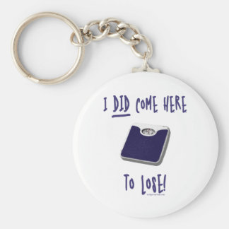 I DID come here to lose Basic Round Button Key Ring