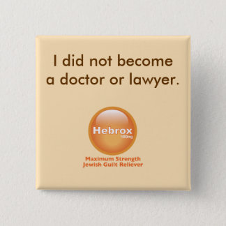I did not become a doctor or lawyer 15 cm square badge