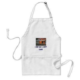 I DID SAY I CAN'T COOK STANDARD APRON