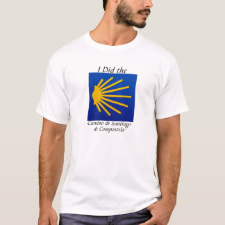 I Did the Camino de Santiago de Compostela with sy T-Shirt