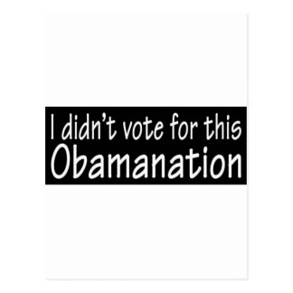 I didn t vote for this Obamanation Post Cards