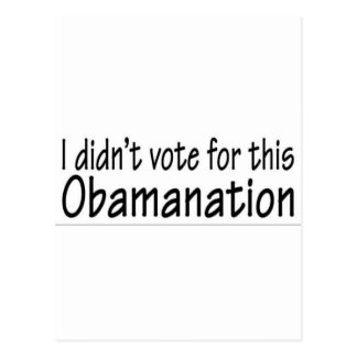 I didn t vote for this Obamanation Postcards