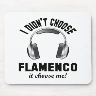 I didn't choose Flamenco dance. Mouse Pad