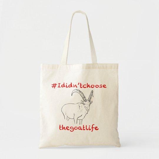 I DIdn't Choose the Goat Life Funny Animal Design