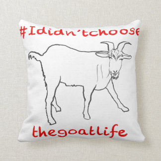I Didn't Choose the Goat Life Funny Animal Design Cushion