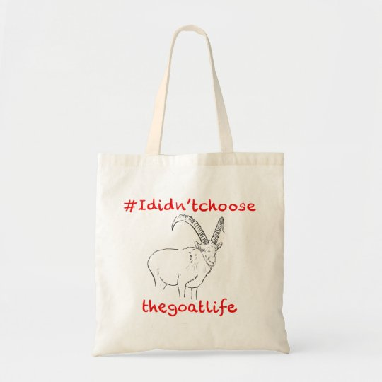 I DIdn't Choose the Goat Life Funny Animal