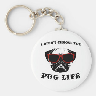 I Didn't Choose The Pug Life Cool Dog Basic Round Button Key Ring