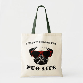I Didn't Choose The Pug Life Cool Dog Budget Tote Bag