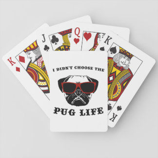 I Didn't Choose The Pug Life Cool Dog Playing Cards
