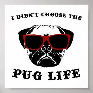 I Didn't Choose The Pug Life Cool Dog Poster