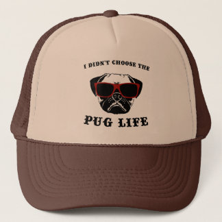 I Didn't Choose The Pug Life Cool Dog Trucker Hat