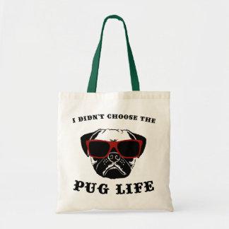 I Didn't Choose The Pug Life Budget Tote Bag
