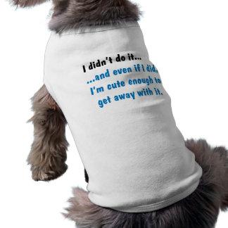 I Didn't Do It - Dog T-shirt
