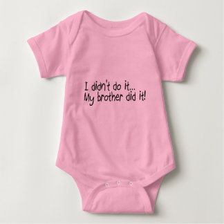 I Didnt Do It, My Brother Did It Baby Bodysuit