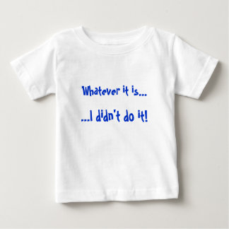 """I didn't do it!"" Shirt"