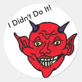 I Didn't Do It Transparent! Round Sticker
