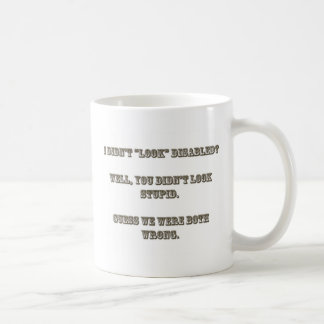 "I didn't ""look"" disabled? Rosewood Basic White Mug"