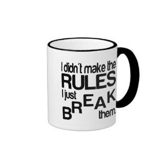 I Didn't Make The Rules I Just Break Them Ringer Mug